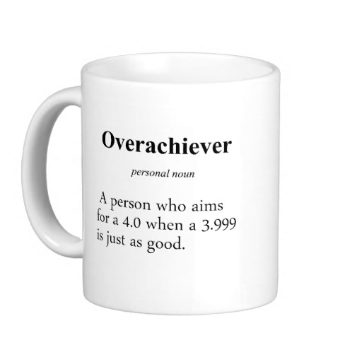 Image result for overachiever